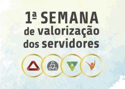 1ª Semana de Valorização dos Servidores - Confira a programação completa