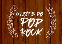 II Noite do Pop Rock - Música e Gastronomia