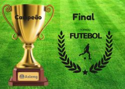 Final Torneio de Futebol Society Aslemg