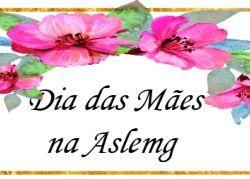 Homenagem para as mães, nesta quarta-feira (4)