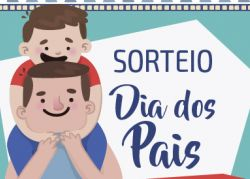 MÊS DOS PAIS - confira os sorteios desta quinta-feira (18)